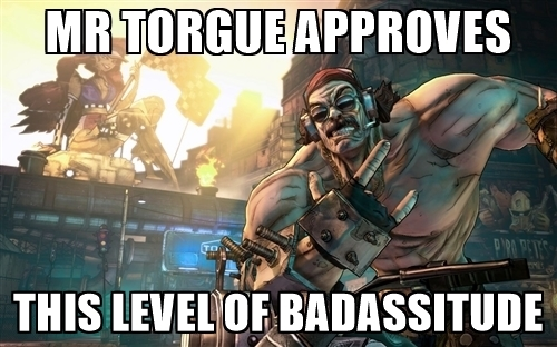 mr-torgue-approves-this-level-of-badassitude